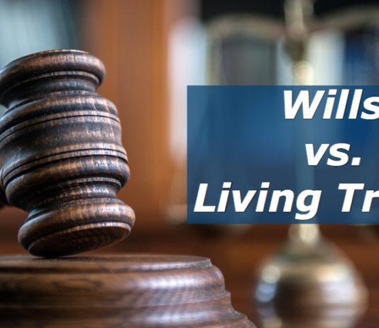 Wills vs Living Trusts